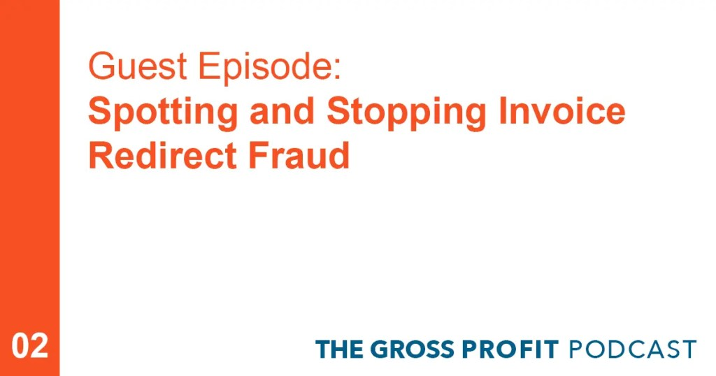 Spotting and Stopping Invoice Redirect Fraud