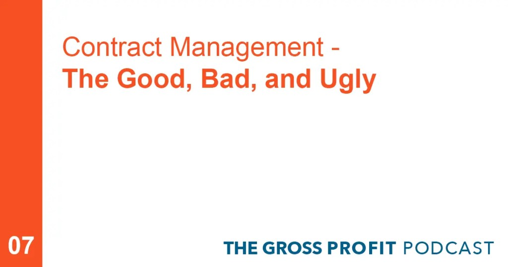Contract Management - The Good, Bad, and Ugly