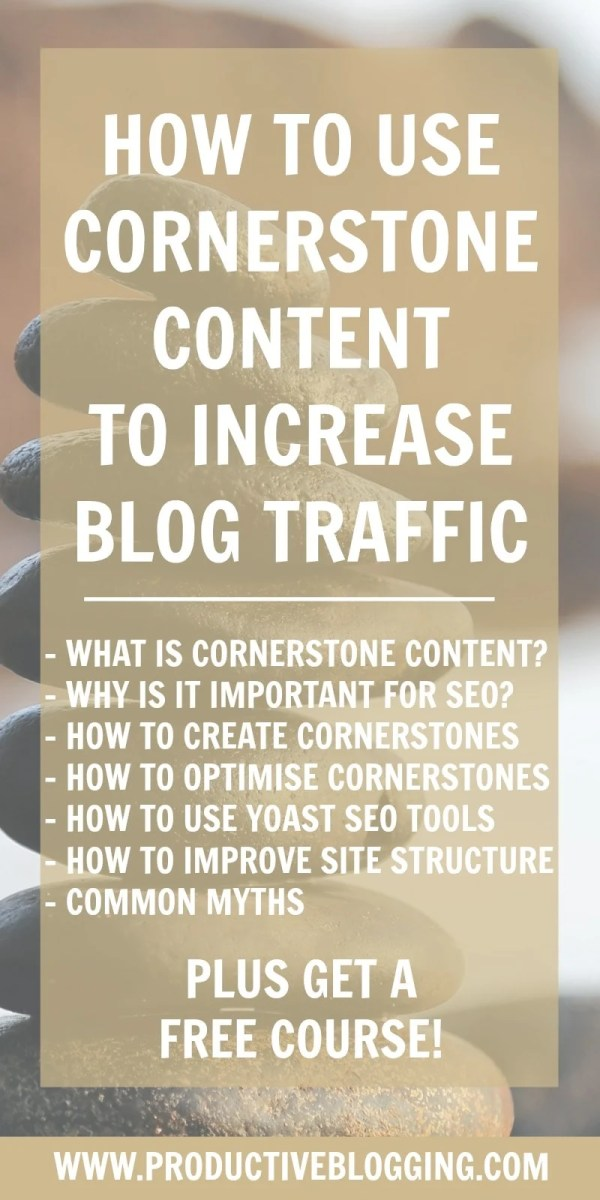 What is cornerstone content? How can it improve your SEO? How can the Yoast plugin help? Find out how to use cornerstone content to increase blog traffic #cornerstonecontent #increaseblogtraffic #growyourblog #bloggrowth #bloggrowthhacks #blogcontent #seo #yoast #keywords #seomyths #productiveblogging