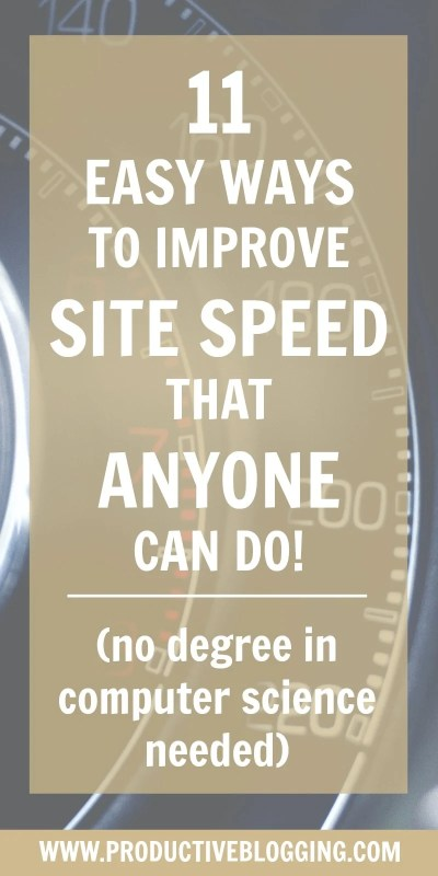 Want to make your website load faster but not sure how? Confused by complicated terms like 'leverage browser caching', 'minify CSS' and 'eliminate render blocking Javascript'? Here are 11 easy ways to improve site speed that anyone can do (no degree in computer science needed!). By implementing these easy techniques, I was able to shave over 15 seconds off my site speed!! #sitespeed #websitespeed #pagespeed #pagespeedinsights #fasterwebsite #fasterblog #fasterloadtime #websiteoptimization #ttfb #seo #seotips #seohacks #jargonfree #plugins #wordpress #selfhosted #growyourblog #bloggrowth #bloggrowthhacks #productiveblogging #productivitytips #productivityhacks #productivityhabits #bloggingtips #blogginghacks #blogsmarter #blogsmarternotharder #BSNH