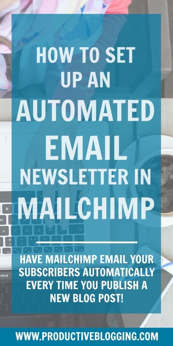 Set up an automated email newsletter with Mailchimp and every time you publish a new blog post, your subscribers will automatically get an email with an extract from the new post. Alternatively, you can opt to send automated weekly or monthly newsletters featuring all the new posts since your last email. #mailchimp #automatedemail #emailmarketing #emaillist #subscribers #emailnewsletter #blognewsletter #automatednewsletter #newsletter #rsstoemail #rssfeed #rssimages #productiveblogging #blogsmarternotharder #BSNH