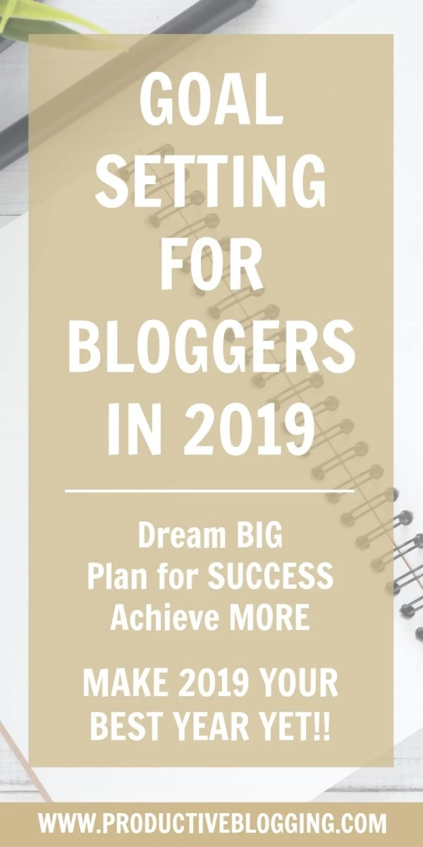 Want to have your best year ever in 2019? Don't leave it to chance. Read my guide to goal setting for bloggers in 2019, dream big and achieve those dreams! #goals #dreams #2019 #2019goals #goalsetting #goalsetting2019 #2019dreams #newyear #newyears2019 #newyearplanning #newyeargoals #2019planning #2019planner #2019plans #blogginggoals #bloggingdreams #blogplanner #blogplanning #blogplanning2019 #blogplanner2019