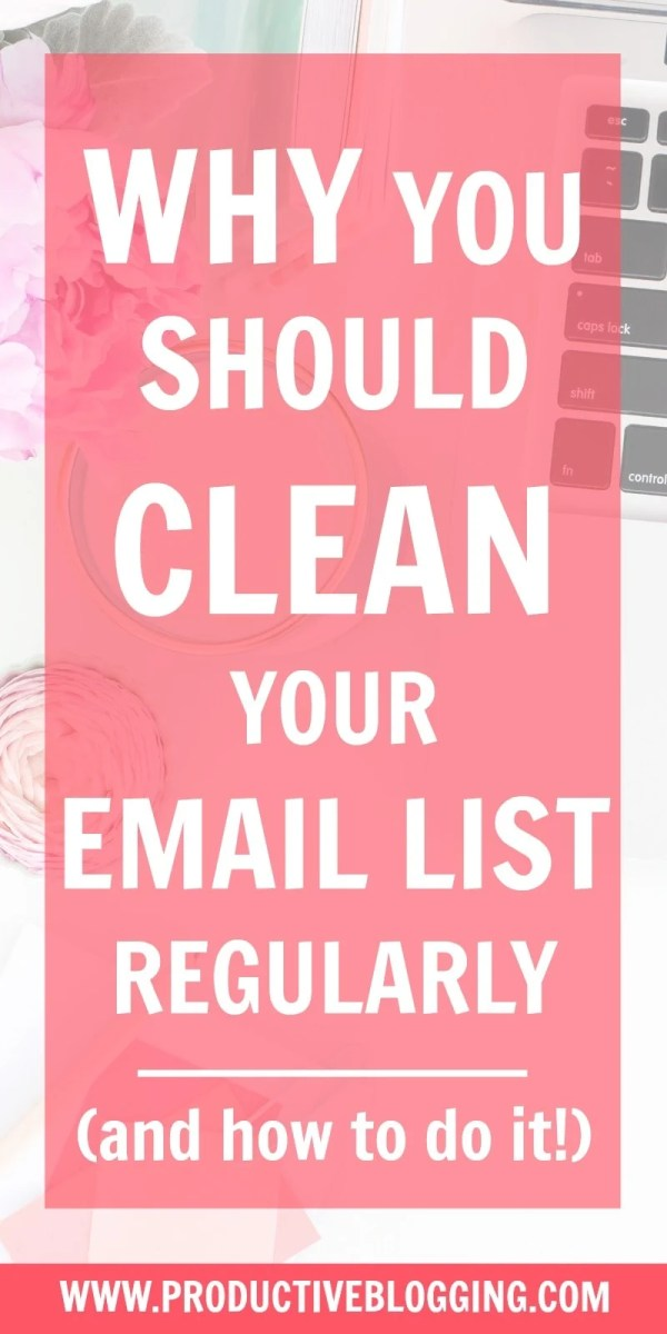 Cleaning your email list improves deliverability, open and click rates, and saves you money! Find out why you should clean your email list regularly and how to do it… #emailmarketing #emaillist #emaillistcleaning #cleanemaillist #convertkit #mailchimp #subscribers #clickrates #openrates #deliverability #spamcomplaints #bouncerate #deletesubscribers #bloggingtips #blogging #bloggers #blogginghacks #productiveblogging