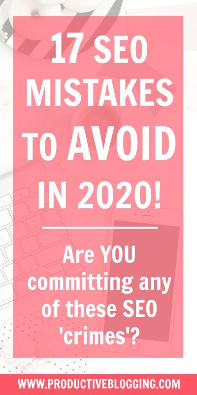 SEO is no longer optional for bloggers, it's now an essential part of blogging – but are you doing it right? Make sure you are not making any of these 17 SEO mistakes to avoid in 2020… #SEO #SEOtips #SEOmistakes #SEOhacks #bloggingtips #blogging #bloggingmistakes #bloggermistakes #blogginghacks #bloggingSEO #SEOforbloggers #productiveblogging