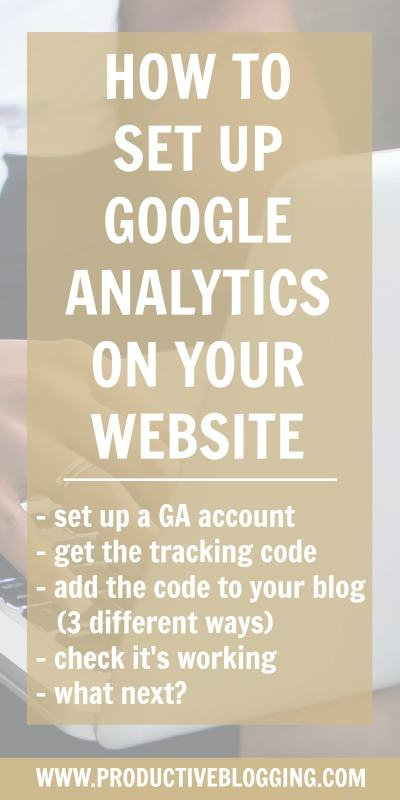 Want to set up Google Analytics on your WordPress blog, but not sure how? In this tutorial I show you how to set up a Google Analytics account, where to put the tracking code on your website and how to check if Google Analytics is working on your blog. #GoogleAnalytics #WordPress #SelfHosted #GoogleAnalyticsforBloggers #Bloggers #Blogging #WordPressBlog #WordPressWebsite #ProductiveBlogging