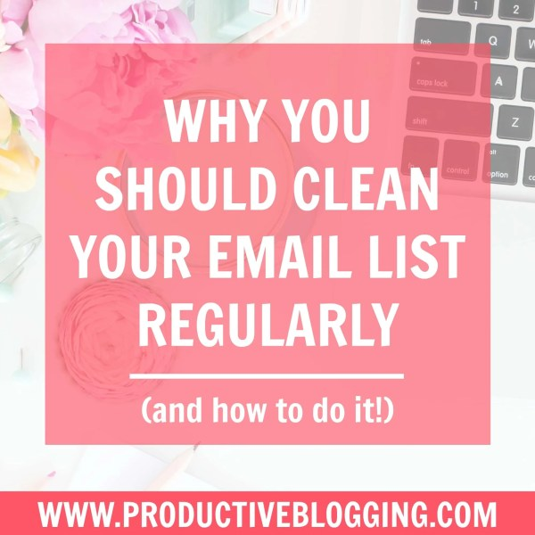 Why you should clean your email list (and how to do it!)
