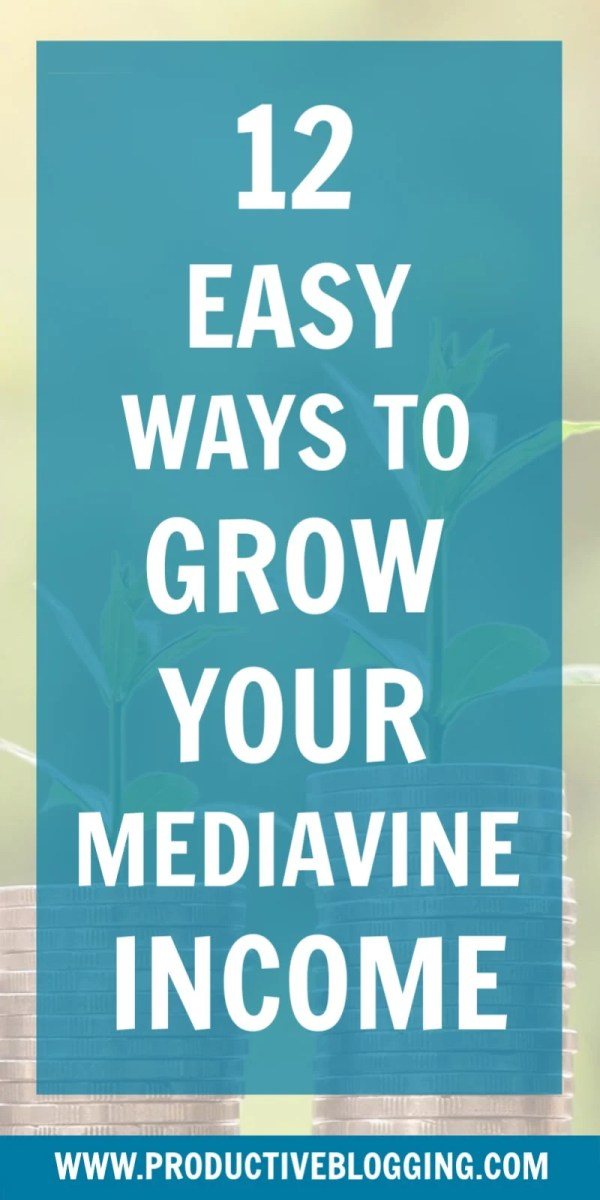 12 easy ways to grow your Mediavine income - Productive Blogging