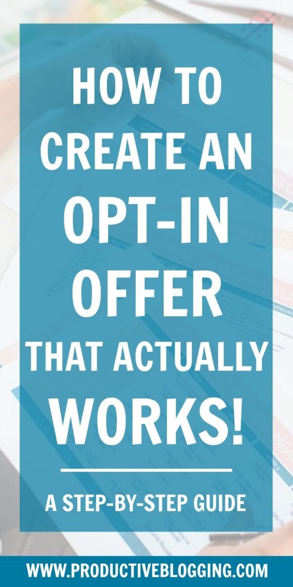 Want to create an irresistible opt-in offer that will grow your email list and your blogging profits? Convinced by the theory, but want a practical step-by-step guide as to how to actually make one? Here's my step-by-step guide to creating an opt-in offer… #optin #optinoffer #contentupgrade #leadmagnet #emailmarketing #growyouremaillist #emaillist #subscribers #themoneyisinthelist #convertkit #bloggingtips #blogging #bloggers #solopreneur #productivitytips #productivity #productiveblogging