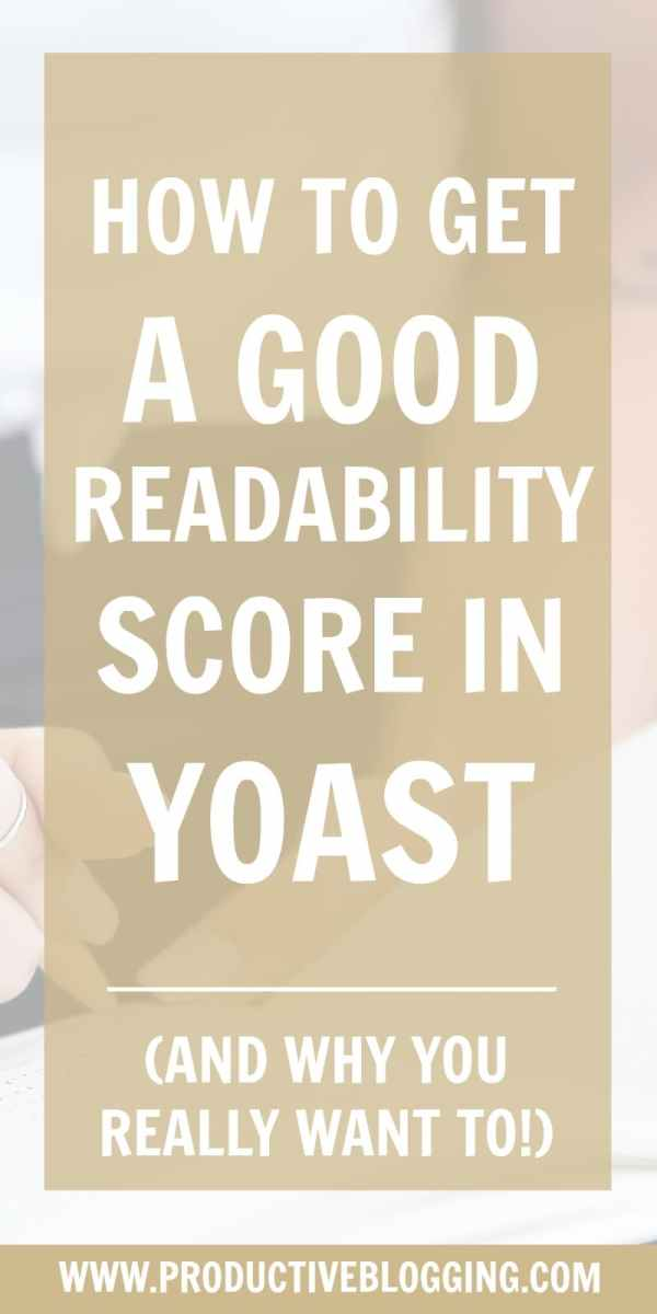 Got the Yoast plugin, but confused about how to use the readability section? Wondering if you even need to bother? Here's how to get a good readability score in Yoast (and why you really want to!) #readability #blogpost #blogwriting #yoast #yoastSEO #SEO #SearchEngineOptimisation #SearchEngineOptimization #yoastplugin #yoastreadability #readabilityscore #yoastanalysis #productiveblogging #productivebloggingcommunity