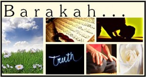 18 sources of Barakah (Allah's blessings) in our lives