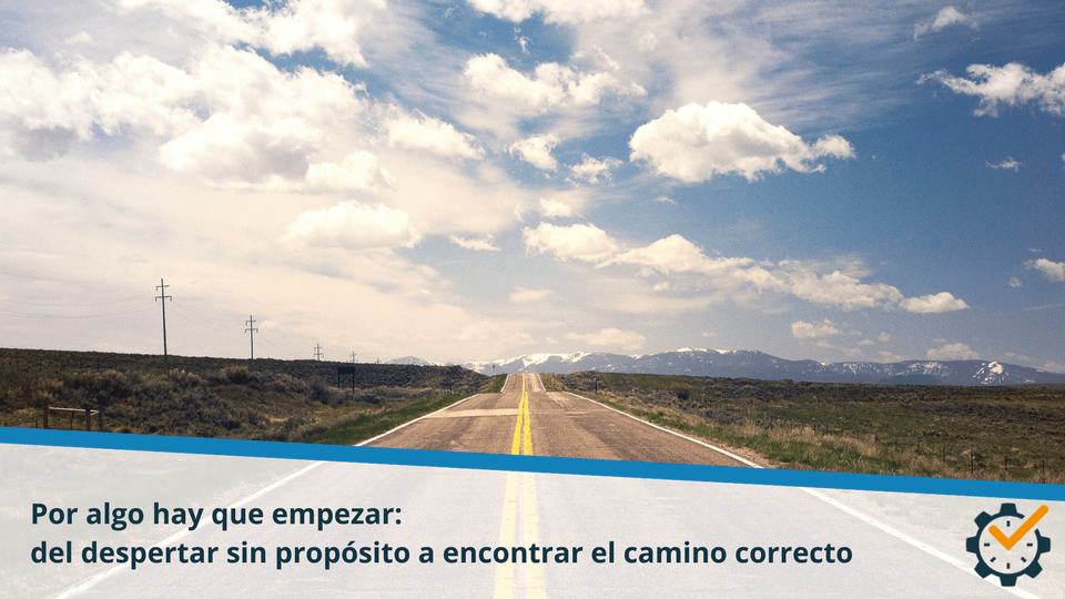 Por algo hay que empezar: del despertar sin propósito a encontrar el camino correcto