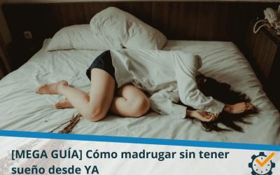 [MEGA GUÍA] Cómo madrugar sin tener sueño desde YA