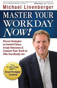 Master your work day now - Michael Linenberger