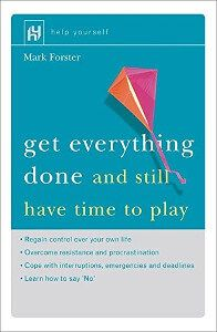 get everything done an still have time to play - mark forster