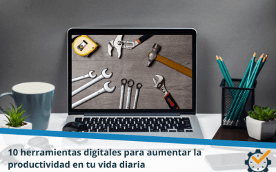 10 herramientas digitales para aumentar la productividad en tu vida diaria