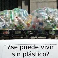 ¿Se puede vivir sin plástico?