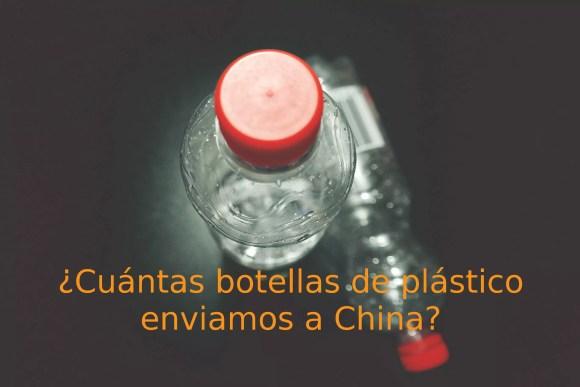 ¿Cuántas botellas de plástico enviamos a China?