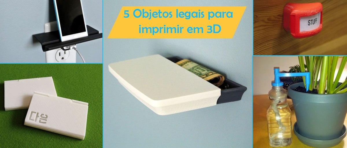 5-projetos-legais-para-imprimir-em-3d