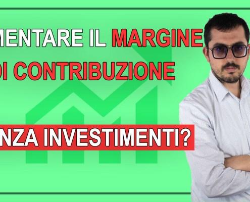 aumentare il margine aziendale senza fare investimenti