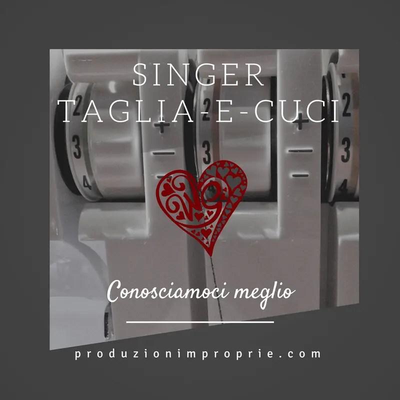 singer-taglia-e-cuci-14sh754-conosciamoci-meglio