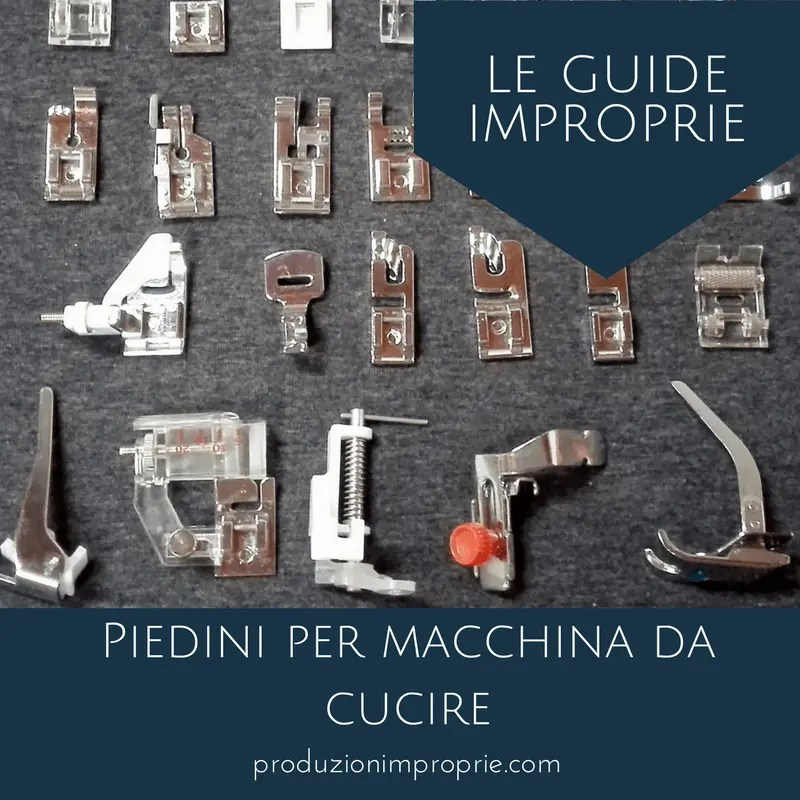 I piedini per macchina da cucire - Le guide improprie