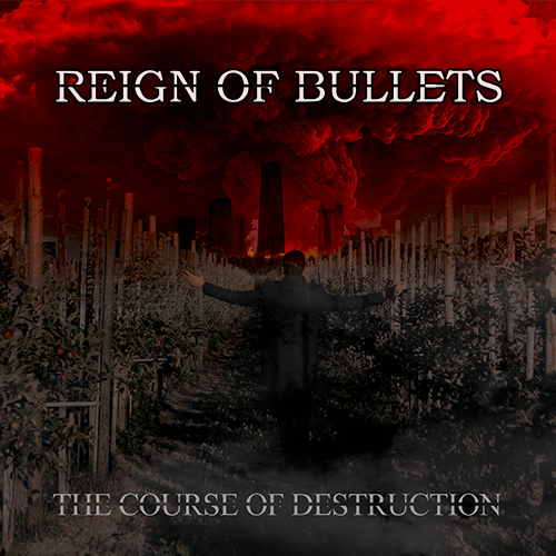 "Reign Of Bullets ""The Course Of Destruction"" 2019"