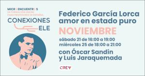 Federico GarcíaLorca, amor en estado puro - Conexiones ELE