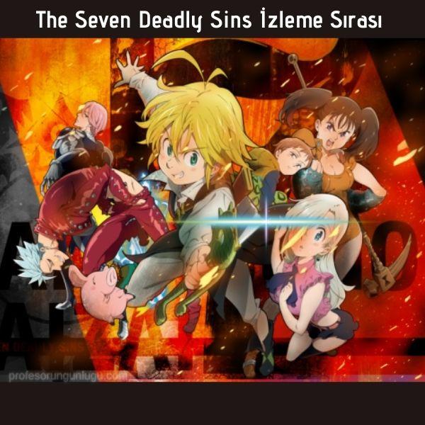 The Seven Deadly Sins izleme sırası yada diğer adı ile Nanatsu No Taizai izleme sırası türkçe adı 7 Ölümcül Günah izleme sırası diyebiliriz.