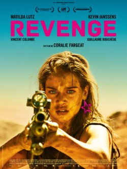 """Affiche de """"Revenge"""" de Coralie Fargeat, avec Matilda Lutz et Kevin Janssens"""