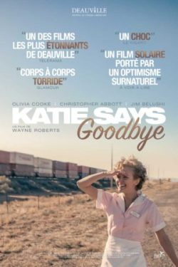 Wayne Roberts, Katie Says Goodbye, avec Olivia Cooke, Mary Steenburgen, Christopher Abbott (affiche)