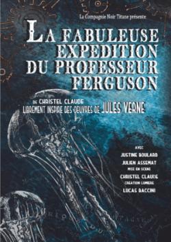 La fabuleuse expédition du professeur Ferguson, MES Christel Claude, avec Justine Boulard et Julien Assemat
