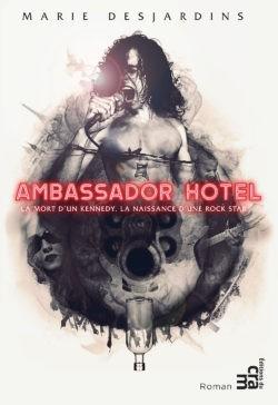 Marie Desjardins, Ambassador Hotel, éditions du CRAM