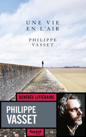 Philippe Vasset, Une vie en l'air, Fayard