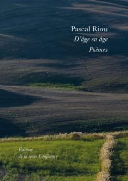 Pascal Riou, D'âge en âge, poèmes, éditions de la revue Conférence