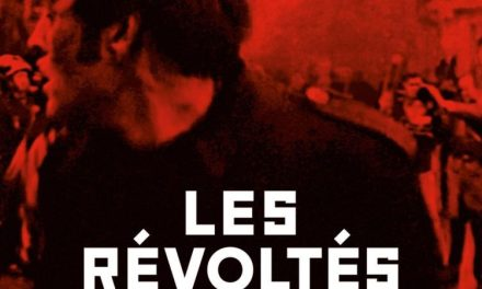 """""""Les Révoltés"""" : aurore rouge et gilets jaunes, de 1968 à 2018"""