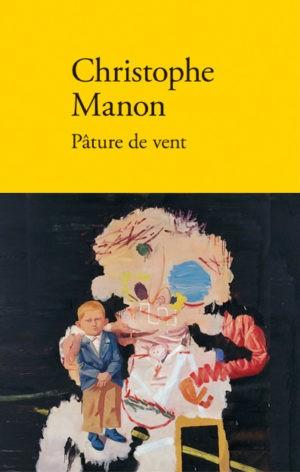Christophe Manon, Pâture de vent, Éd. Verdier