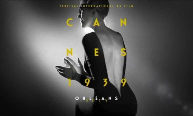 Festival international du film Cannes 1939… à Orléans en 2019 !