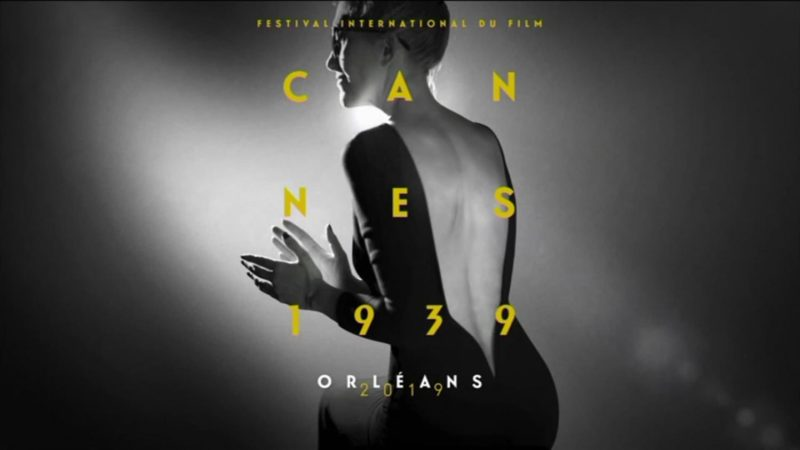 Festival international du film Cannes 1939… à Orléans en 2019 !