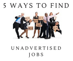 5 ways to find unadvertised jobs | job search ideas