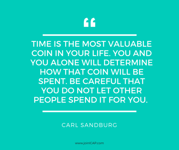 Time is the most valuable coin in your life.