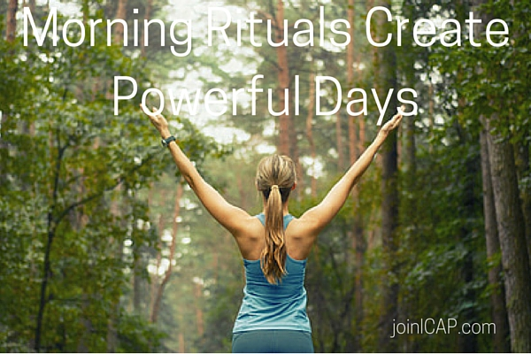 Morning Rituals Create Powerful Days