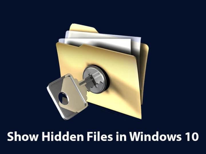 Show Hidden Files & Folders in Windows 10