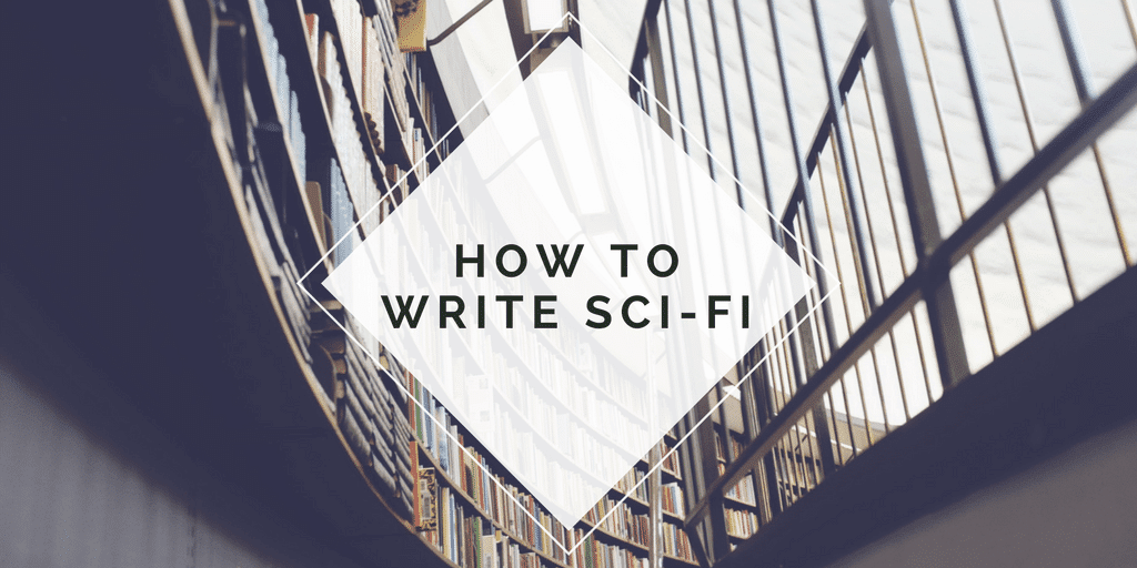 how to write sci-fi in 3 super easy steps