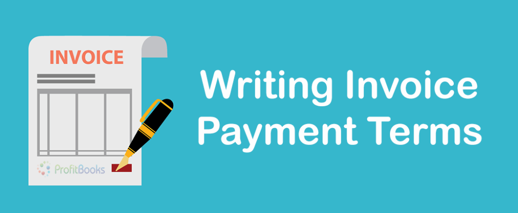 How To Write Invoice Payment Terms Amp Conditions Best