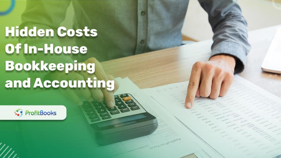 Hidden Costs of In-House Bookkeeping and Accounting