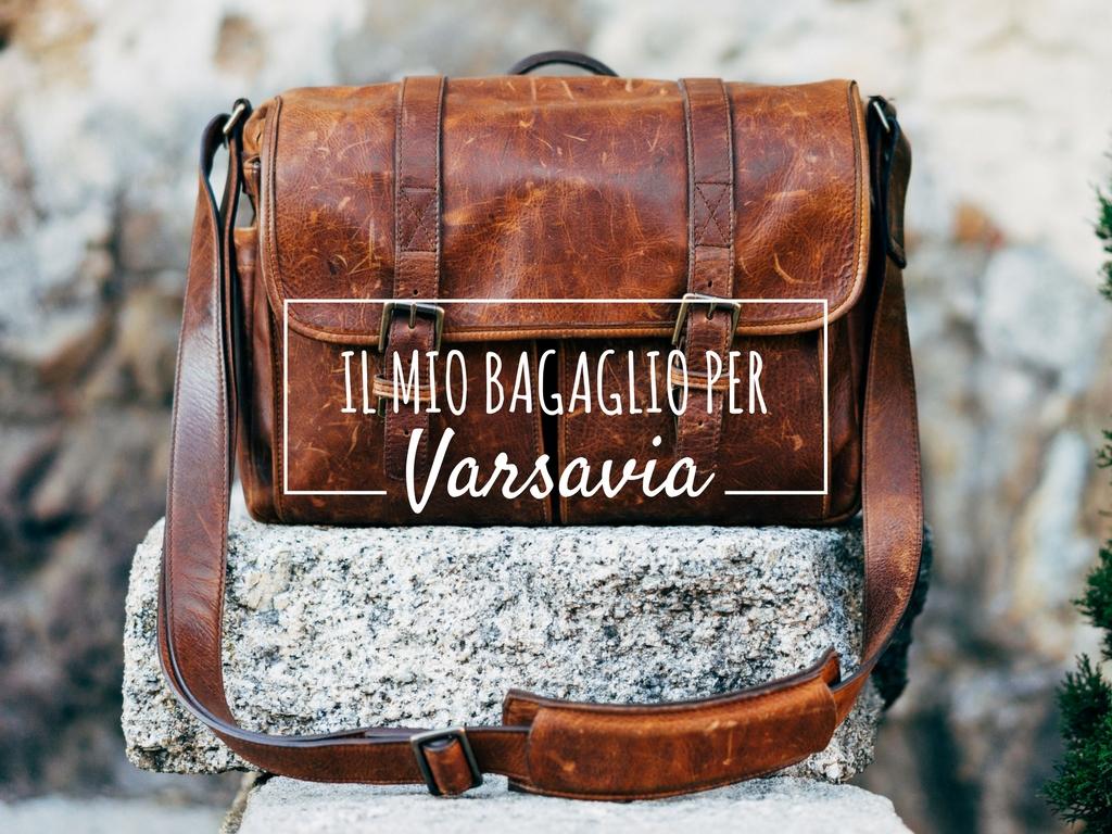Il mio bagaglio per... Varsavia!
