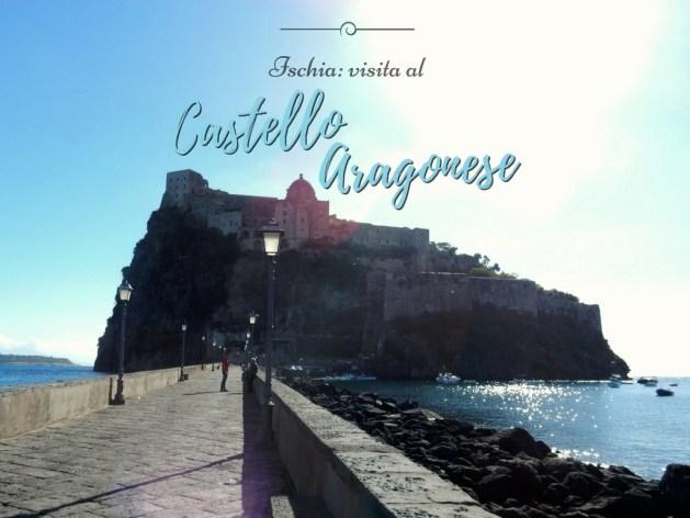 cosa vedere a Ischia: Castello Aragonese