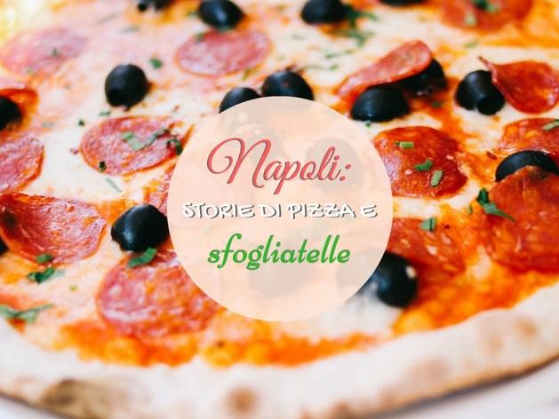 Napoli: storie di pizza e sfogliatelle