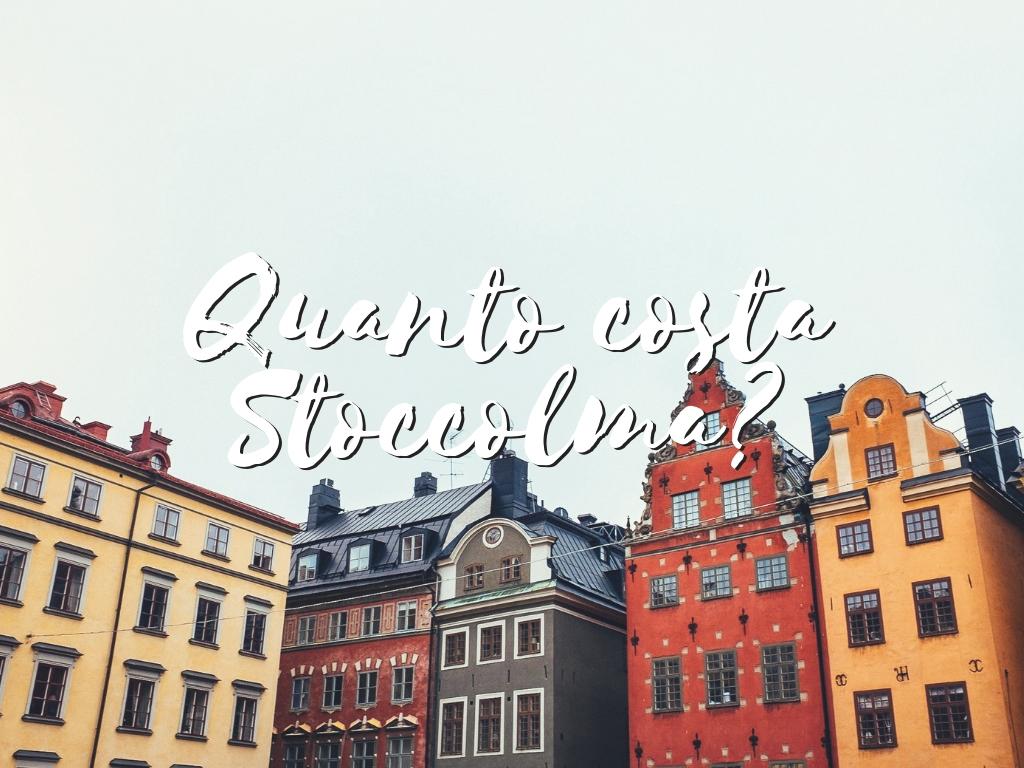Quanto costa un viaggio a Stoccolma… in cifre