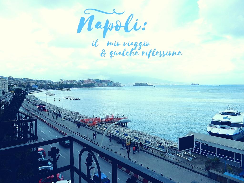 Napoli: resoconto del viaggio e qualche riflessione
